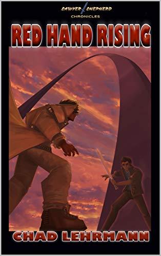 Red Hand Rising: Sawyer Shepherd Chronicles Volume 2 (The Sawyer Sheph