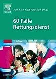 60 Fälle Rettungsdienst - Frank Flake