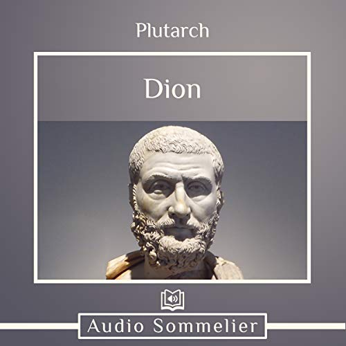 The Life of Dion                   By:                                                                                                                                 Bernadotte Perrin,                                                                                        Plutarch                               Narrated by:                                                                                                                                 Andrea Giordani                      Length: 1 hr and 51 mins     Not rated yet     Overall 0.0