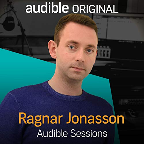 Ragnar Jonasson: Audible Sessions: FREE Exclusive Interview