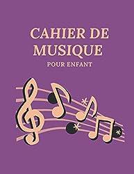 Cahier De Musique Pour Enfant: Cadeau Parfait Pour un Musicien