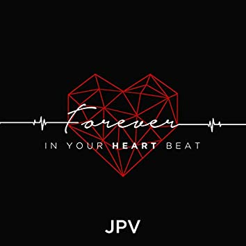 Forever in Your Heart Beat