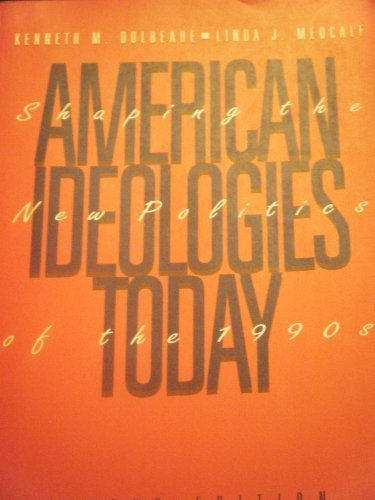 American Ideologies Today: Shaping The New Politics of The 1990's