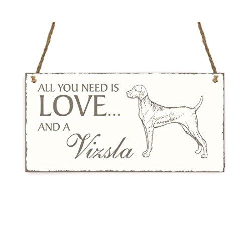 SCHILD Dekoschild « All you need is LOVE and a VIZSLA » Hund Shabby Vintage Holzschild Türschild
