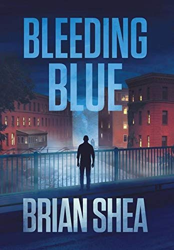 Compare Textbook Prices for Bleeding Blue: A Boston Crime Thriller 2  ISBN 9781951249762 by Shea, Brian