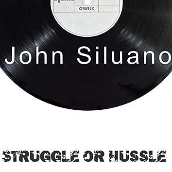 Struggle Or Hussle