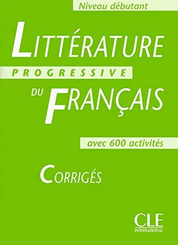Littérature progressive du français Niveau débutant : Corrigés