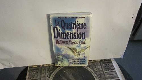 La Quatrième Dimension : Comment mettre sa foi en action et réussir sa vie.