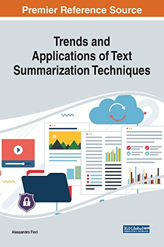 Compare Textbook Prices for Trends and Applications of Text Summarization Techniques Advances in Data Mining and Database Management 1 Edition ISBN 9781522593737 by Alessandro Fiori,Alessandro Fiori