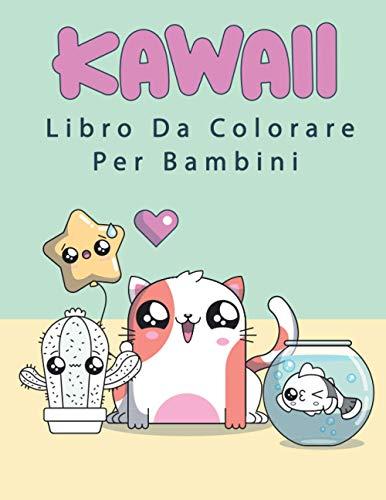 Kawaii Libro Da Colorare Per Bambini: Adorabili pagine da colorare speciali per bambini da 4 a 8 anni, da 9 a 12 anni