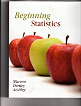 Beginning Statistics Annotated Instructor Edition by Carolyn Warren, Kimberly Denley, Emily Atchley published by Hawks Learning Systems (2008) Paperback