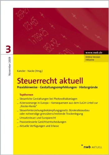 NWB Steuerrecht aktuell: Steuerrecht aktuell 3/2009: Praxishinweise / Gestaltungsempfehlungen / Hintergründe