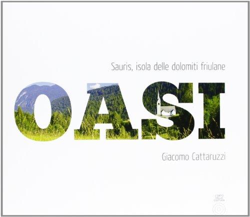 Oasi Sauris, isola delle Dolomiti friulane. Ediz. multilingue