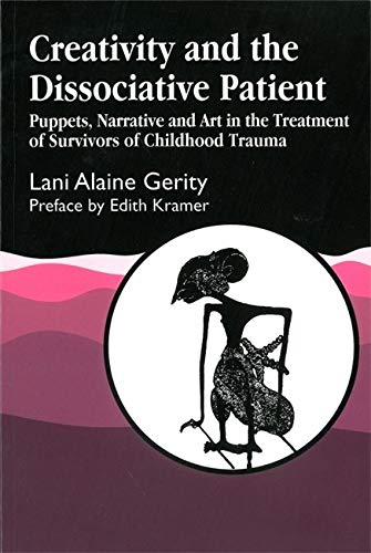 Compare Textbook Prices for Creativity and the Dissociative Patient: Collected Papers 1 Edition ISBN 9781853027222 by Gerity, Lani Alaine
