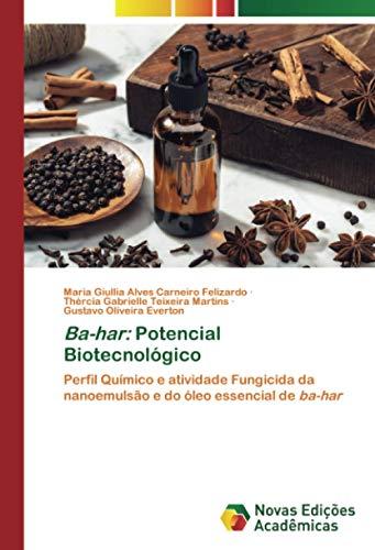 Ba-har: Potencial Biotecnológico: Perfil Químico e atividade Fungicida da nanoemulsão e do óleo essencial de ba-har