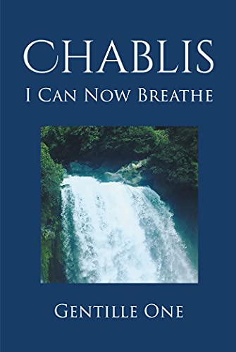 Chablis: I Can Now Breathe (English Edition)