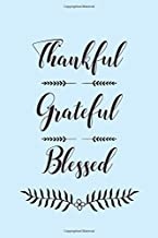 Thankful Grateful Blessed: 365 days Gratitude Journal, Reflection, Thankful for notebook, 3 things to be grateful for, amazing things that happened, ... book for women, girl, daughters, teens