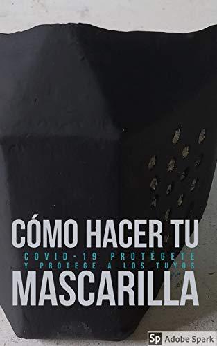 Haz tu propia mascarilla: Molde de mascarilla para carton (Spanish Edition)