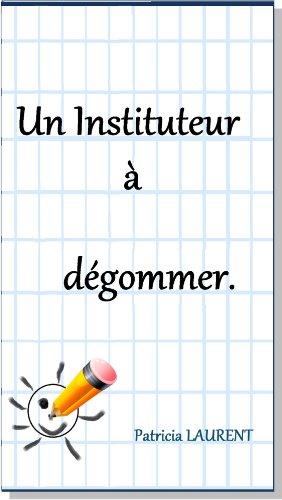 Un Instituteur à dégommer (French Edition)