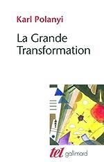 La Grande Transformation - Aux origines politiques et économiques de notre temps de Karl Polanyi