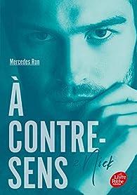 À contre-sens, tome 2 : Nick par Mercedes Ron
