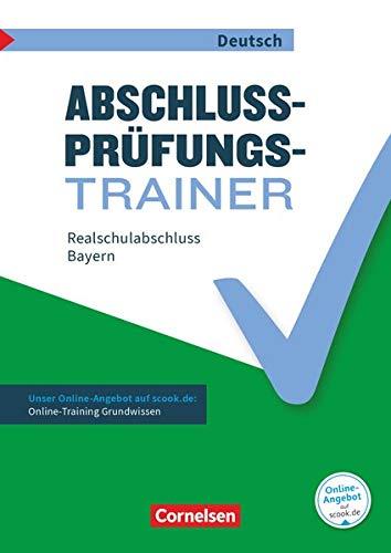Abschlussprüfungstrainer Deutsch - Bayern - 10. Jahrgangsstufe: Realschulabschluss - Arbeitsheft mit Lösungen und Online-Training Grundwissen