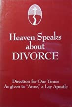 Heaven Speaks about Divorce - Directions for Our Times - As given to