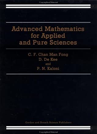 Advanced Mathematics for Applied and Pure Sciences by CF Chan Man Fong (1998-01-29)