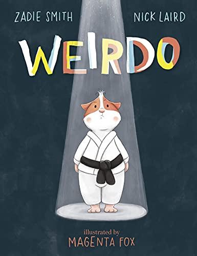 Weirdo: Zadie Smith & Nick Laird. Illustrations: Magenta Fox