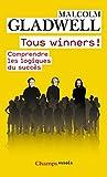 Tous winners !: Comprendre les logiques du succès (Champs Essais t. 1128)