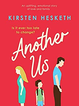Another Us: An uplifting, emotional story of love and family by [Kirsten Hesketh]