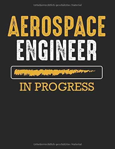 Aerospace Engineer In Progress Luft- und Raumfahrt: A4+ Softcover 120 beschreibbare karierte Seiten | 22 x 28 cm (8,5x11 Zoll)