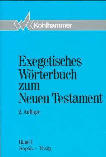 Exegetisches Wörterbuch zum Neuen Testament, Band 1, Aaron - Henoch