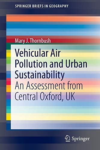 Vehicular Air Pollution and Urban Sustainability: An Assessment from Central Oxford, UK (SpringerBriefs in Geography)