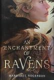 An Enchantment of Ravens - Margaret Rogerson
