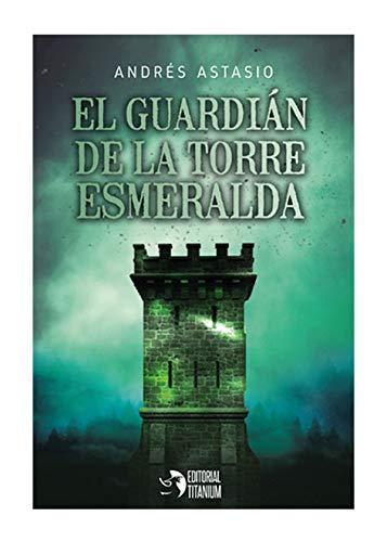 El Guardián de la Torre Esmeralda