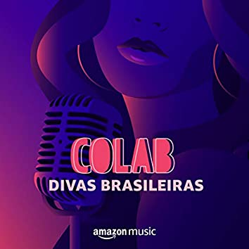 Colab: Divas Brasileiras
