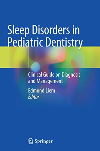 Compare Textbook Prices for Sleep Disorders in Pediatric Dentistry: Clinical Guide on Diagnosis and Management 1st ed. 2019 Edition ISBN 9783030132712 by Liem, Edmund