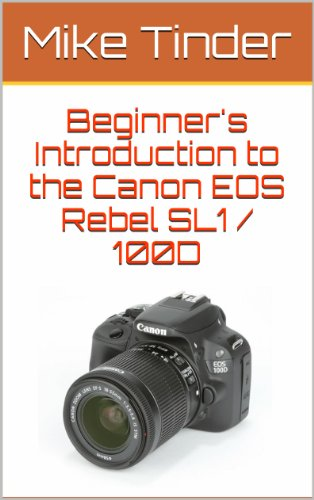 Beginner's Introduction to the Canon EOS Rebel SL1 / 100D (English Edition)