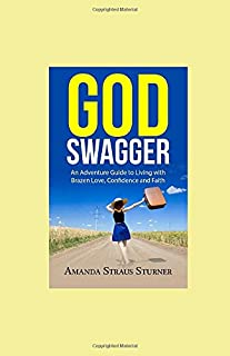 God Swagger: An Adventure Guide to Living with Brazen Love, Confidence and Faith