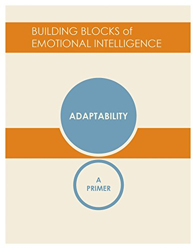 Adaptability: A Primer (The Building Blocks of Emotional Intelligence Book 3) (English Edition)