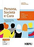 Persona, società e cultura. Corso di psicologia generale e applicata. Per gli Ist. professionali indirizzo servizi sociali: Persona, società e cura, secondo biennio: 1