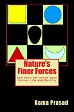 Nature's Finer Forces: and their Influence upon Human Life and Destiny