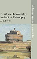 Death and Immortality in Ancient Philosophy (Key Themes in Ancient Philosophy)