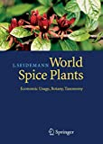 World Spice Plants: Economic Usage, Botany, Taxonomy - Johannes Seidemann