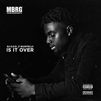 Is It Over (feat. Qiuntellii)