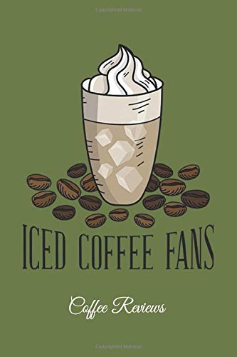 Iced Coffee Fans Coffee Reviews: Lined Paper for Journal & Diary Composition