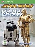 DK Readers L2: Star Wars: R2-D2 and Friends (DK Readers Level 2)