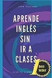Aprende inglés sin ir a clases: 1 (Volumen)