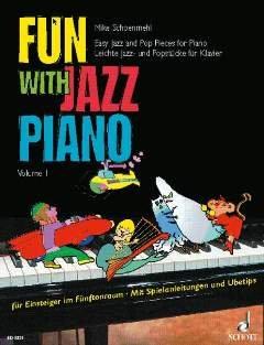 FUN WITH JAZZ PIANO 1 - arrangiert für Klavier [Noten / Sheetmusic] Komponist: SCHOENMEHL MIKE